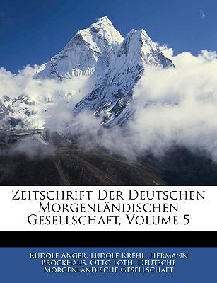 Zeitschrift der Deutschen morgenländischen Gesellschaft, Fünfter Band