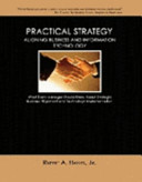 Practical Strategy, Aligning Business And Information Technology