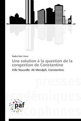 Une Solution a la Question de la Congestion de Constantine