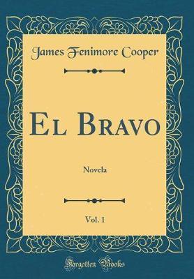 El Bravo, Vol. 1