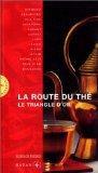 La route du thé. Le triangle d'or