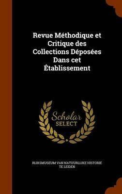 Revue Methodique Et Critique Des Collections Deposees Dans CET Etablissement