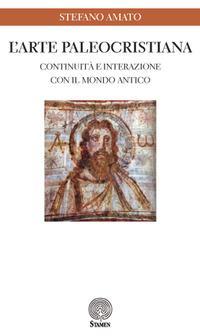 L'arte paleocristiana. Continuità e interazione con il mondo antico