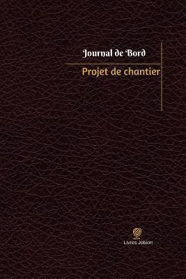 Projet De Chantier Journal De Bord