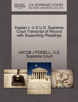 Kaplan V. U S U.S. Supreme Court Transcript of Record with Supporting Pleadings