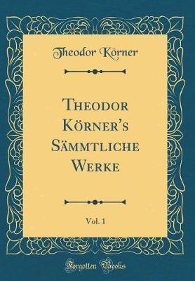 Theodor Korner's Sam...