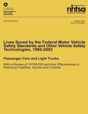 Lives Saved by the Federal Motor Vehicle Safety Standards and Other Vehicle Safety Technologies, 1960-2002