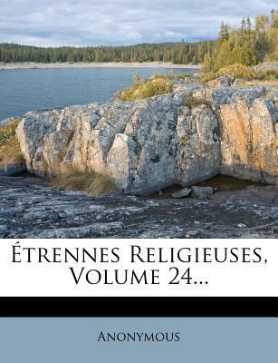 Etrennes Religieuses, Volume 24...