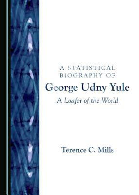 A Statistical Biography of George Udny Yule