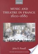 Music and Theatre in France 1600-1680