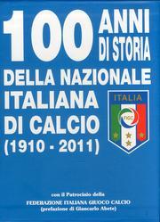 100 anni di storia della Nazionale italiana di calcio