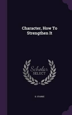 Character, How to Strengthen It