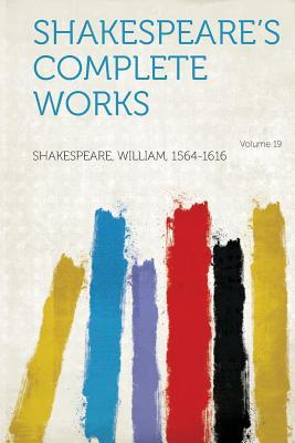 Shakespeare's Complete Works Volume 19