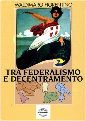 Tra federalismo e decentramento