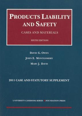 Products Liability and Safety, Cases and Materials, 2011 Case and Statutory Supplement