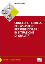 Congedi e permessi per assistere persone disabili in situazioni di gravità