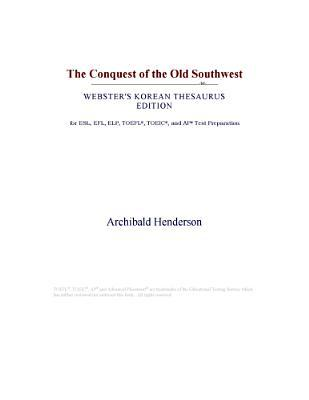 The Conquest of the Old Southwest (Webster's Korean Thesaurus Edition)