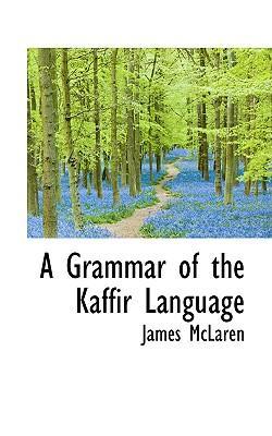 A Grammar of the Kaffir Language