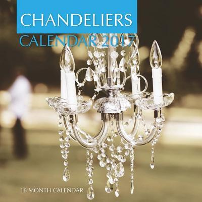 Chandeliers 2017 Calendar