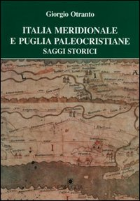 Italia meridionale e Puglia paleocristiane