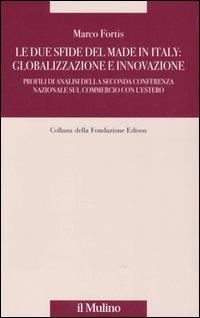 Le due sfide del made in Italy: globalizzazione e innovazione