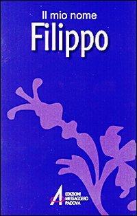 Filippo. Il mio nome