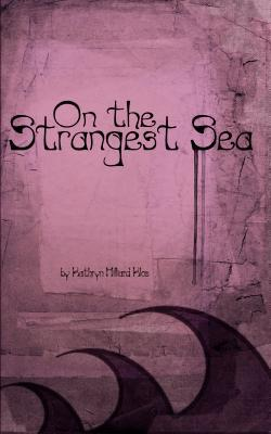 On the Strangest Sea