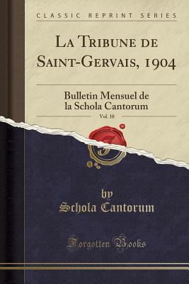 La Tribune de Saint-Gervais, 1904, Vol. 10