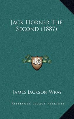 Jack Horner the Second (1887)