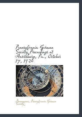 Pennsylvania German Society Proceedings at Harrisburg, Pa.,