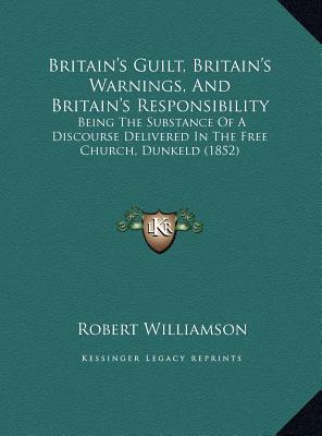 Britain's Guilt, Britain's Warnings, and Britain's Responsibility
