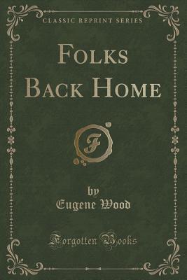 Folks Back Home (Classic Reprint)