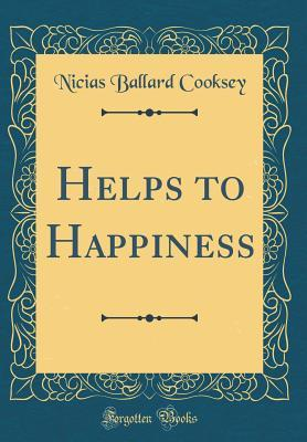 Helps to Happiness (Classic Reprint)