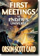 First Meetings in the Ender's Universe