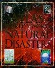 Atlas of the World's Worst Natural Disasters