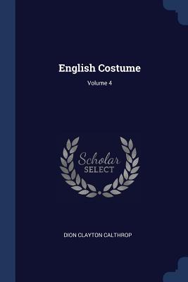 English Costume; Volume 4