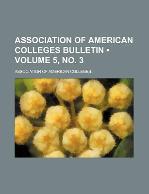 Association of American Colleges Bulletin (Volume 5, No. 3)
