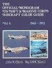 The Official Monogram U.S. Navy & Marine Corps Aircraft Color Guide, Vol 4