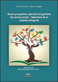 Nuove prospettive operative di gestione dei servizi sociali. L'ideazione di un modello integrato