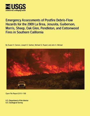 Emergency Assessments of Postfire Debris-flow Hazards for the 2009 La Brea, Jesusita, Guiberson, Morris, Sheep, Oak Glen, Pendleton, and Cottonwood Fires in Southern California