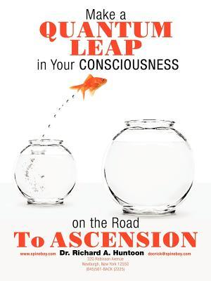 Make a Quantum Leap in Your Consciousness on the Road to Ascension
