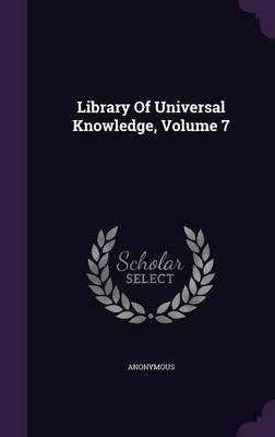 Library of Universal Knowledge, Volume 7