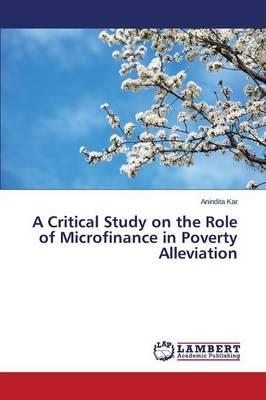A Critical Study on the Role of Microfinance in Poverty Alleviation