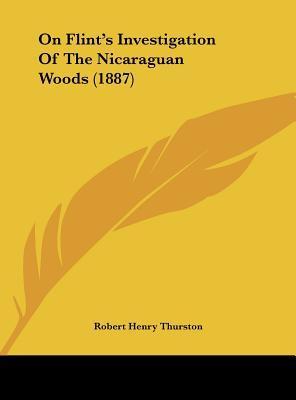 On Flint's Investigation of the Nicaraguan Woods (1887)