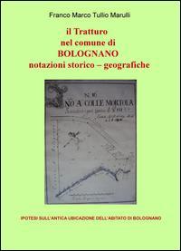 Il tratturo nel comune di Bolognano. Notazioni storico-geografiche. Ipotesi sull'antica ubicazione dell'abitato di Bolognano
