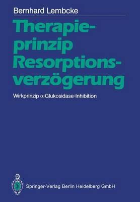 Therapieprinzip Resorptionsverzögerung. Wirkprinzip A-glukosidase-inhibition