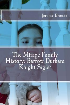 The Mirage Family History