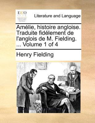 Amlie, Histoire Angloise. Traduite Fidlement de L'Anglois de M. Fielding. ... Volume 1 of 4