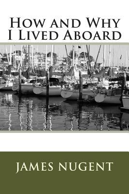 How and Why I Lived Aboard