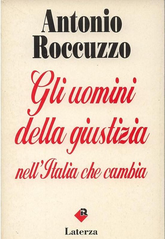 Gli uomini della giustizia nell'Italia che cambia